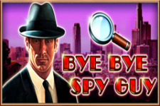 Bye Bye Spy Guy Slot